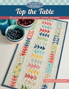Top The Table Pattern Book by Moda All Stars 17 Projects 96 Pages