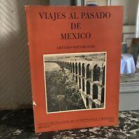 Viajes Al Pasado de Mexico Arturo Sotomayor Instituto Nacional Mexico 1963