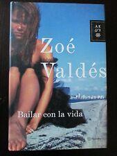 Bailar con la Vida by Zoé Valdés (2006, Hardcover)