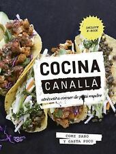 Cocina Canalla : Atrévete a Comer de Puta Madre by Thug Kitchen (2017,...