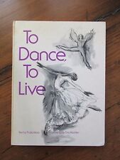 To Dance, to Live by Thalia Mara (1979, Hardcover) SIGNED BY ARTIST TINA MACKLER