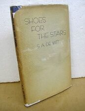 Shoes For The Stars - A Play in Three Acts by S.A. DeWitt 1944 HB/DJ *Signed*