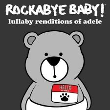 Rockabye Baby! Lullaby Renditions of Adele by Rockabye Baby! (CD, Apr-2016, Rockabye Baby!)