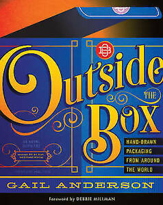 Outside the Box: Hand-Drawn Packaging from Around the World by Gail Anderson...