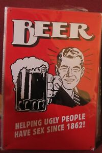 BEER HELPING UGLY PEOPLE HAVE SEX SINCE 1862 METAL TIN SIGN man cave 30 by 20 cm