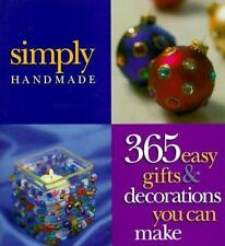 Simply Handmade: 365 Easy Gifts & Decorations You Can Make Meredith Press Hardc