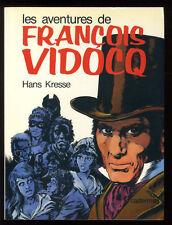FRANÇOIS VIDOCQ (Les Aventures de)   Hans KRESSE  CASTERMAN   EO 1977