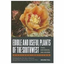 Edible and Useful Plants of the Southwest : Texas, New Mexico, and Arizona by...