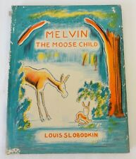 MELVIN The Moose Child by Louis Slobodkin – HCDJ  First Edition First Print 1957