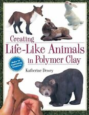 Creating Life-Like Animals in Polymer Clay NEW BOOK