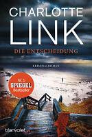 Charlotte Link - Die Entscheidung: Kriminalroman