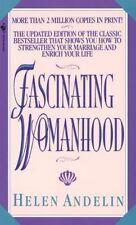 Fascinating Womanhood: - Helen Andelin (Paperback) Updated Ed.