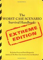 The Worst-Case Scenario Survival Handbook: Extreme Edition by Joshua Piven, Davi