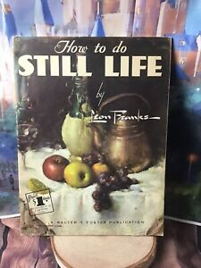 How To Do Still Life by Leon Franks #52 Walter Foster Art Book