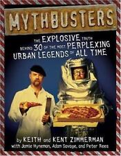 MythBusters: The Explosive Truth Behind 30 of the Most Perplexing Urban Legends