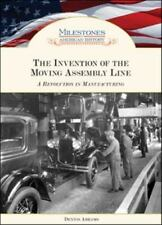 The Invention of the Moving Assembly Line (Milestones in American History)