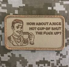 HOW ABOUT A NICE HOT CUP TACTICAL US ARMY MILITARY MORALE DESERT HOOK PATCH