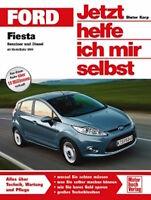 Ford Fiesta ab Modelljahr 2008 - Jetzt helfe ich mir selbst 271 D. Korp Wartung