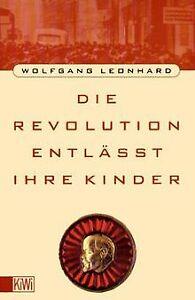 Die Revolution entläßt ihre Kinder von Leonhard, Wolfgang | Buch | Zustand gut