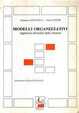 X30 Modelli organizzativi Approcio all'analisi delle strutture Ed. LOGOS 1996