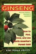 Ginseng : How to Find, Grow, and Use America's Forest Gold by Kim Derek...