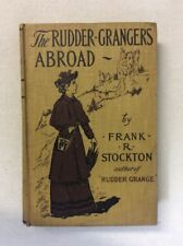 The Rudder-Grangers Abroad by Frank R Stockton 1901 (HC)-Accept