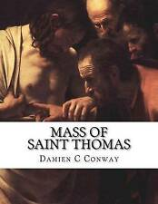 NEW Mass of Saint Thomas by Damien C Conway