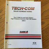 Case International IH TECH-COM TIER 3 CNH 8.3 9L ENGINE FUEL SYSTEM GUIDE MANUAL