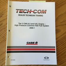 Case International IH TECH-COM TIER 3 CNH 8.3 9L ENGINE FUEL SYSTEM GUIDE MANUAL