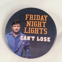 Friday Night Lights Button Pin * Can't Lose * Pinback Badge Eric Taylor Football