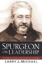 Spurgeon on Leadership: Key Insights for Christian Leaders from the Prince of Pr