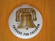 Crusade for Freedom Pin Back Button
