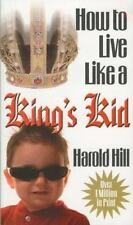 How to Live Like a King's Kid: The Miracle Way of Living That Has Changed