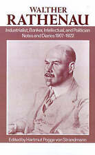 Walther Rathenau: Industrialist, Banker, Intellectual, and Politician: Notes an