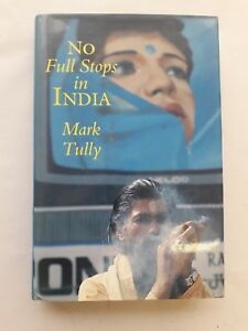 INDIA --- NO FULL STOPS IN INDIA --- MARK TULLEY ( RRP 16.99 )