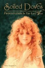 Soiled Doves: Prostitution in the Early West (Women of the West) by Anne Seagrav