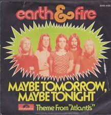 "7"" Earth & Fire Maybe Tomorrow, Maybe Tonight / Theme From Atlantis 70`s"