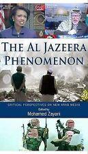 The Al Jazeera Phenomenon: Critical Perspectives on New Arab Media,,New Book mon