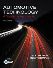 Automotive Technology : A Systems Approach by Jack Erjavec and Rob Thompson...