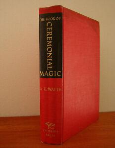 CEREMONIAL MAGIC by Waite / HARDCOVER OCCULT DEMONOLOGY GOETIA MAGICK GRIMOIRE
