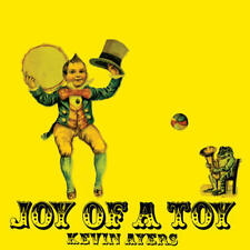 Kevin Ayers - Joy Of A Toy LP REISSUE NEW / LIMITED EDITION YELLOW VINYL