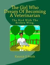 The Girl Who Dream of Becoming a Veterinarian : The Bird with the Broken Wing...