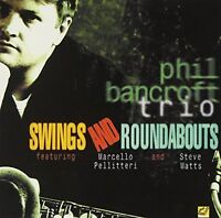 Phil Bancroft Trio - Swings and Roundabouts [CD]