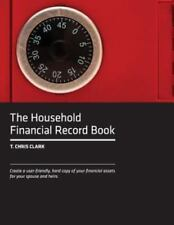 Household Financial Record Book by T. Chris Clark
