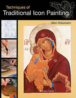 Techniques of Traditional Icon Painting by Weissmann, Gilles (Paperback book, 20