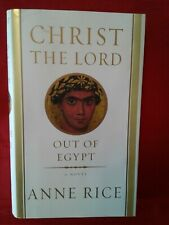 Christ the Lord Out of Egypt * Anne Rice * 2005 * First Edition *  Hardcover