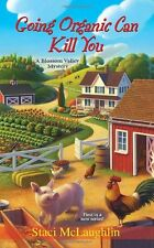 Going Organic Can Kill You (A Blossom Valley Mystery) by Staci McLaughlin