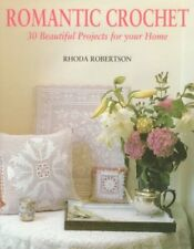 Romantic Crochet: 30 Beautiful Projects for Your H