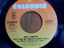 """REX SMITH 45 RPM """"You Take My Breath Away"""" & """"You're Never Too Old"""" VG condition"""