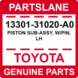 13301-31020-A0 Toyota OEM Genuine PISTON SUB-ASSY, W/PIN, LH